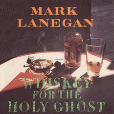 Mark Lanegan (1994) Whiskey for the Holy Ghost