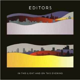 Editors (2009) In This Light and On This Evening
