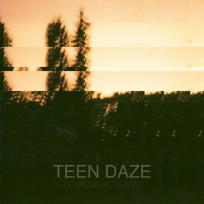 Teen Daze • Four More Years