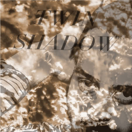 Twin Shadow • Forget