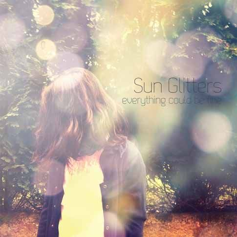 Sun Glitters (2011) Everything Could Be Fine
