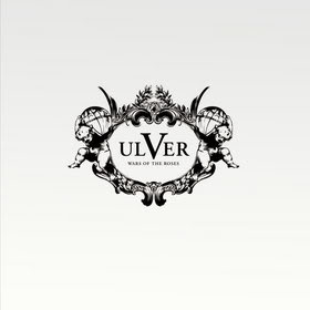 Ulver • Wars of the Roses