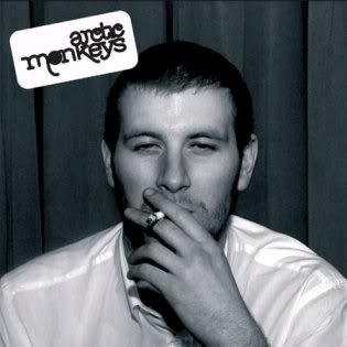Arctic Monkeys (2006) Whatever People Say I Am, That's What I Am Not