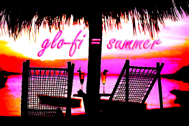 Summer Adventures in Glo-fi