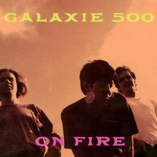 Galaxie 500 (1989) On Fire