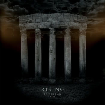 Rising • To Solemn Ash