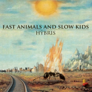 Fast Animals and Slow Kids (2013) Hybris