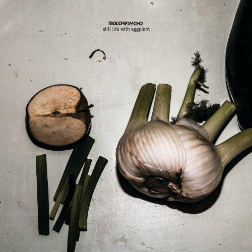 Motorpsycho (2013) Still Life With Eggplants