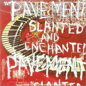 Pavement (1992) Slanted and Enchanted