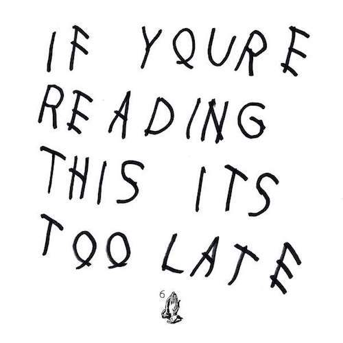 Drake (2015) If You're Reading This It's Too Late