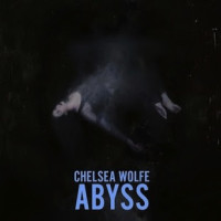 Chelsea Wolfe (2015) Abyss