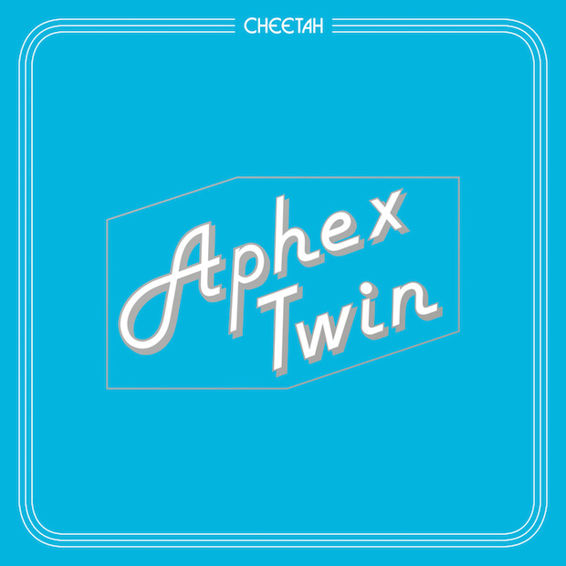 Aphex Twin • Cheetah EP