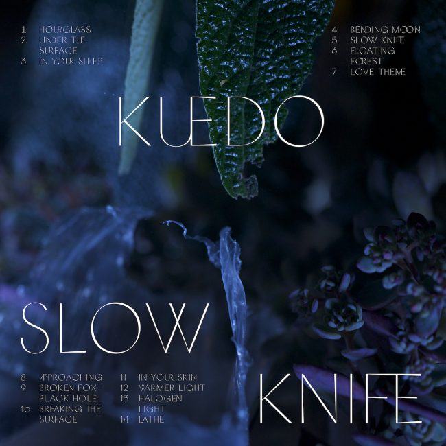 Kuedo – Slow Knife