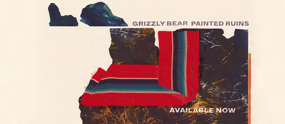 Grizzly Bear – Painted Ruins